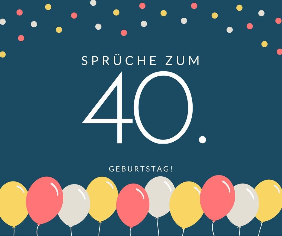 Sprüche Zum 40 Geburtstag Die Besten Schönsten Sprüche