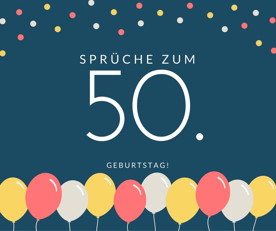 Spruche Zum 50 Geburtstag Die Besten Schonsten Spruche